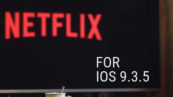 How to install Netflix on iPhone 4s iOS 9.3.6 without iOS 11