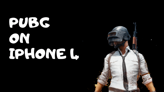 Can you able to Play PUBG on iPhone 4 here is the reality