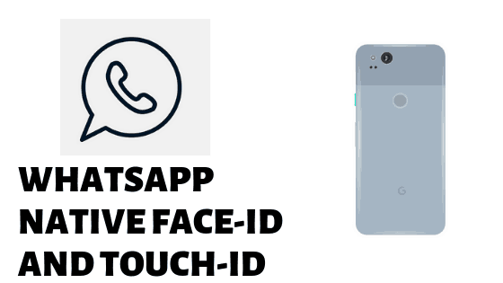Will WhatsApp Get iOS like Native Face-ID and Touch-ID