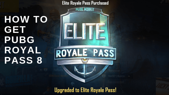 How to Get Season 8 PUBG Royal Pass By Request