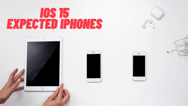 iOS 15 Release Date When and Which iPhone's getting