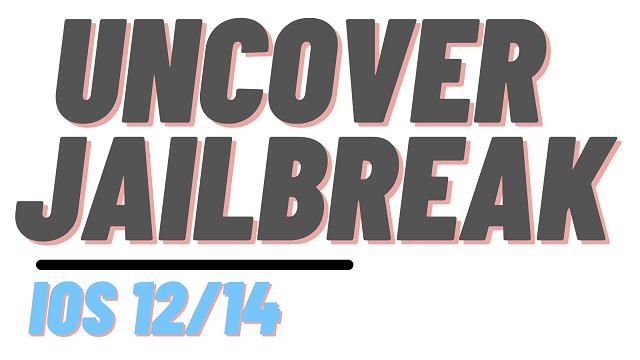 Uncover Jailbreak for iOS 12/14 iPhone/iPad